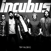 INCUBUS - TRUST FALL(SIDE A)