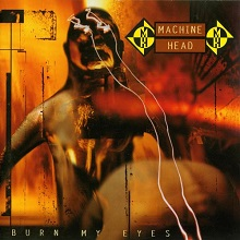 machinehead-burnmyeyes