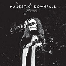 majesticdownfall-whendead