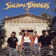 suicidaltendencies-howdoilaughtomorrow