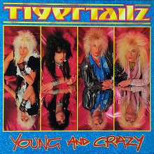 tigertailz-youngandcrazy